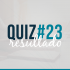 Resultado do Quiz#23